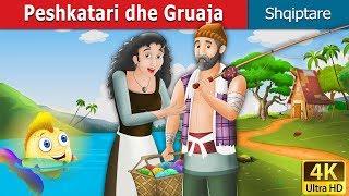 Peshkatari dhe Gruaja | Fisherman and His Wife Story in Albanian | Perralla Shqip