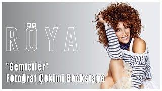 Röya - Gemiciler (backstage)