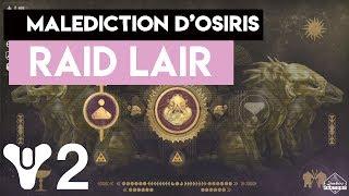 [DESTINY 2] LE FUTUR RAID LAIR - DLC MALÉDICTION D'OSIRIS