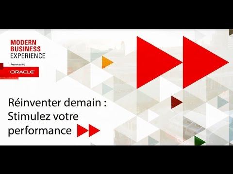 ORACLE MODERN BUSINESS EXPERIENCE - Carrousel du Louvre - 29 Mars 2017