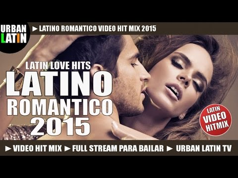 LATINO ROMANTICO 2015 ► VIDEO HIT MIX ► LATIN LOVE HITS ► REGGAETON, BACHATA, SALSA, BALADAS