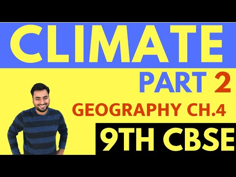 CLIMATE (PART-2)- CLASS 9 GEOGRAPHY 2ND CHAPTER