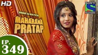 Bharat Ka Veer Putra Maharana Pratap - महाराणा प्रताप - Episode 349 - 15th January 2015