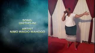 Nimo Wagio Wahogo - Uhithio~ini ( Official Audio)