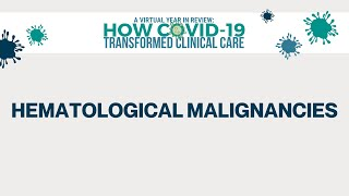 2020 Year in Review | How COVID-19 Transformed Clinical Care | Hematological Malignancies