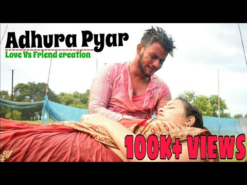 Adhura Pyar || Heartbreaking Story || Create By Love vs Friend creation || Heratouching love story |