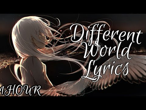 「Nightcore」Different World  - Alan Walker Ft. Sofia Carson, K-391 & CORSAK 【1 HOUR Loop】♪♪ (Lyrics)