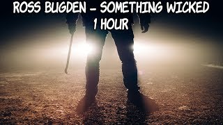 Ross Bugden - Something Wicked - [1 Hour] [No Copyright Epic Horror Trailer Music]