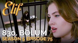 Elif 830. Bölüm  Season 5 Episode 75