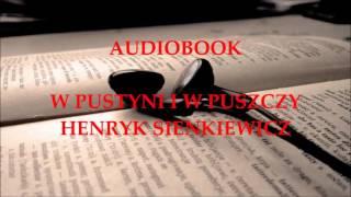 🎧 W pustyni i w puszczy 🎧 Henryk Sienkiewicz. Audiobook. Lektury szkolne