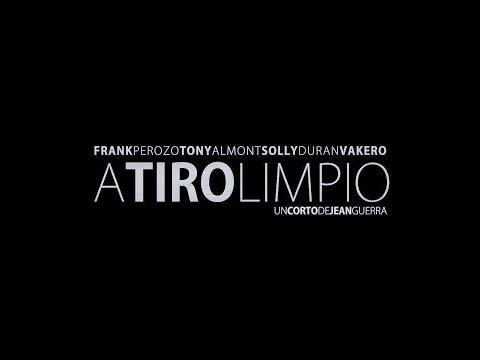 A Tiro Limpio (Cortometraje Oficial HD ©2013)