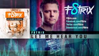 F8trix - Let Me Hear You (Official Preview)