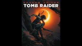 Shadow of the Tomb Raider Play through Part 2