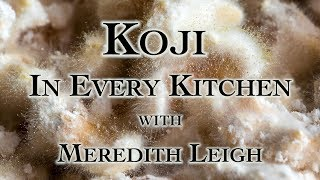 Koji In Every Kitchen with Meredith Leigh