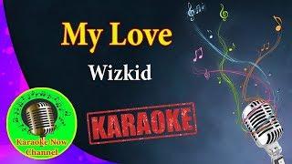 [Karaoke] My Love- Wizkid- Karaoke Now