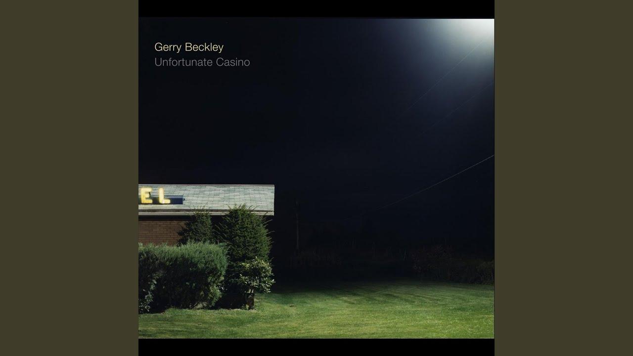 Gerry beckley unfortunate casino