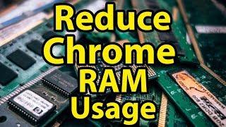 How to reduce Google Chrome RAM usage