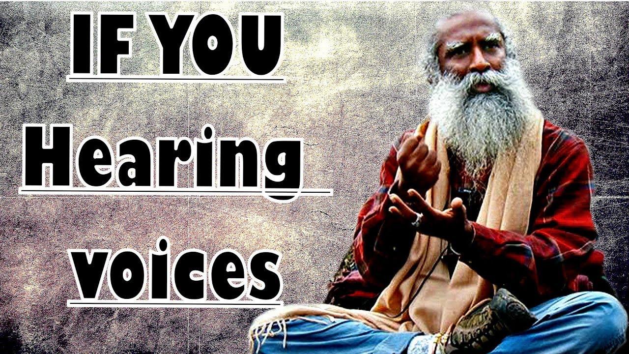 Download Sadhguru - Hearing voices in your mind? Then listen!