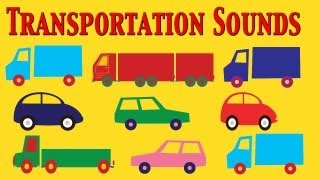 Cars, Trucks and Transportation sounds for Kids  - learn - school - preschool - kindergarten