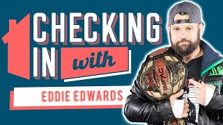 Checking In With: Eddie Edwards