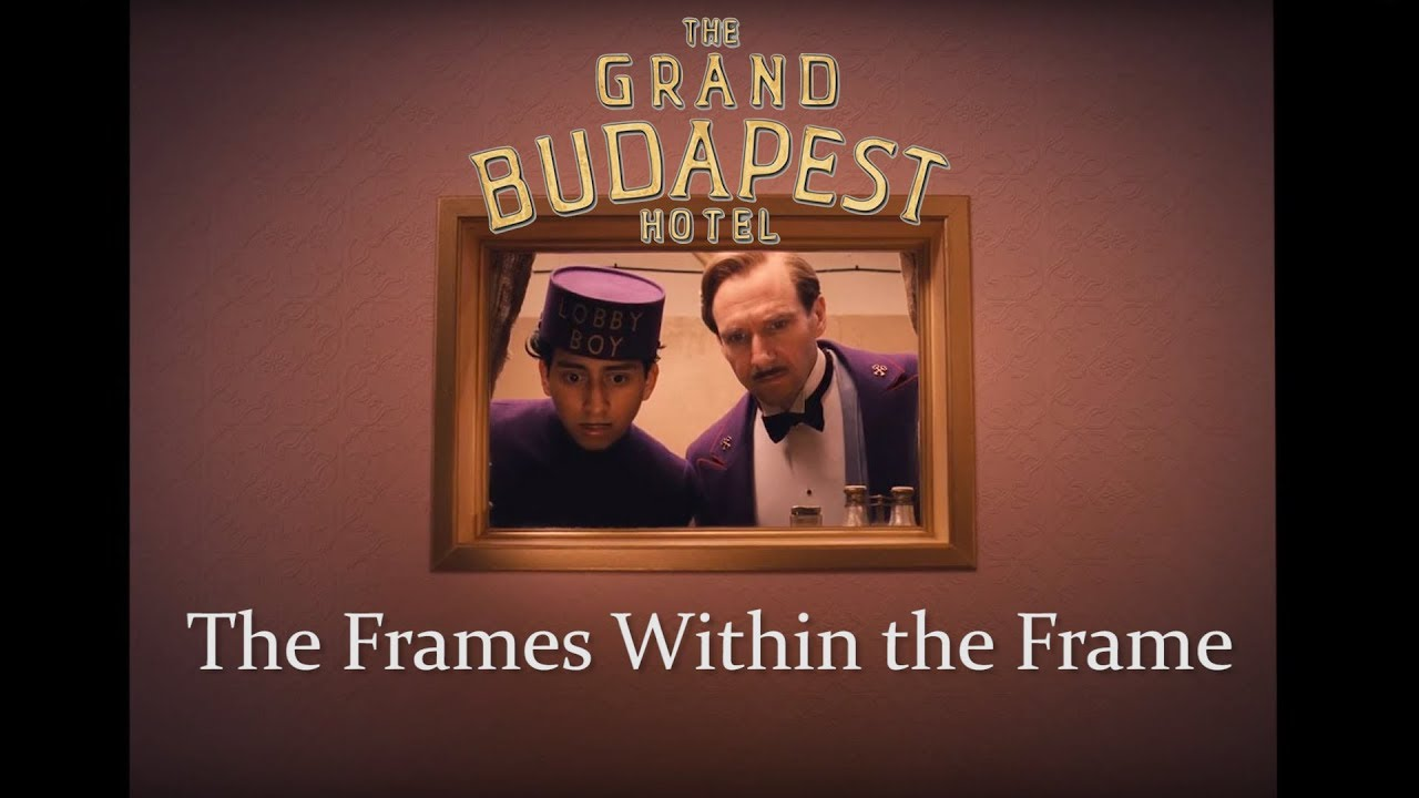 The Grand Budapest Hotel: The Frames Within the Frame - YouTube