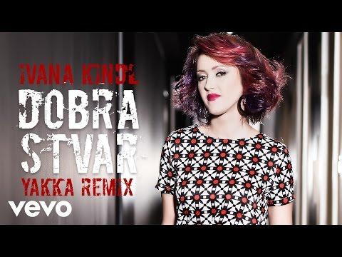 Ivana Kindl - Dobra Stvar – YAKKA Remix (Extended Mix)