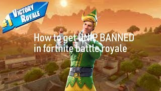 Comment obtenir L'UN IP BANNED dans Fortnite Battle Royale!