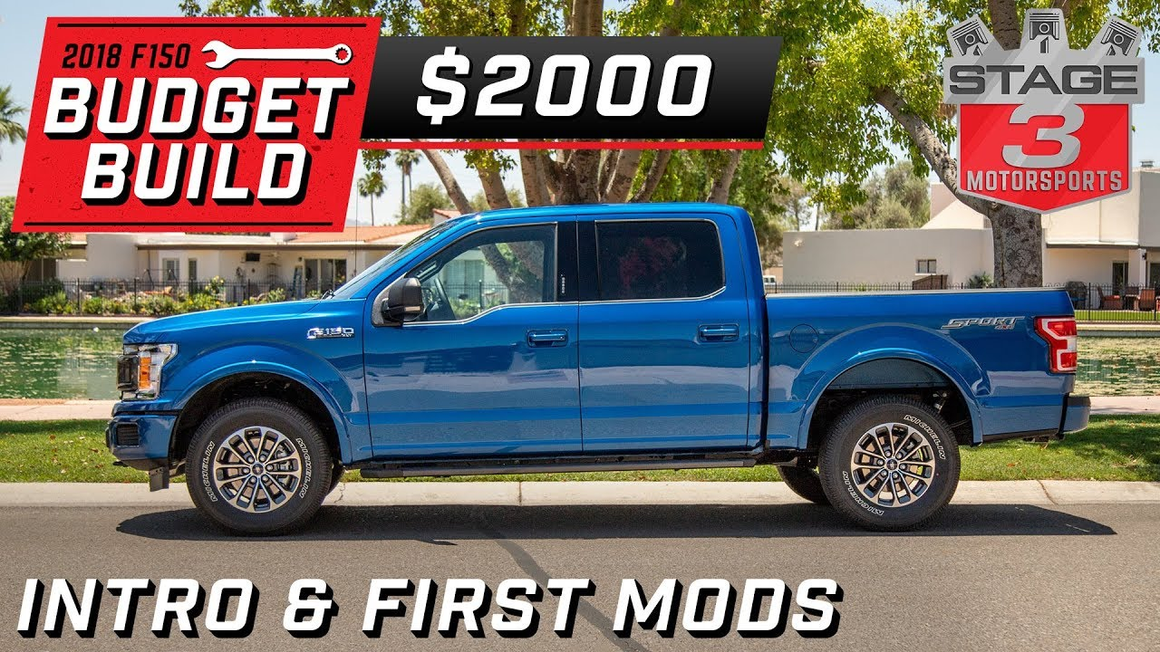 Build A Ford Truck >> 2018 Ford F150 Budget Build Introduction
