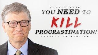You Need To KILL Procrastination! - Student Motivational Video