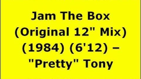 "Jam The Box (Original 12"" Mix) - ""Pretty"" Tony 