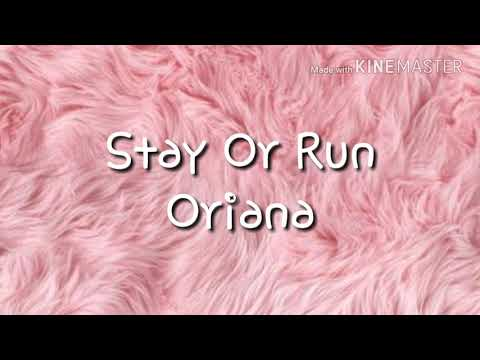 Stay Or Run-Oriana-Letra