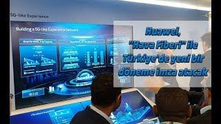 """Huawei, """"Hava Fiberi"""" ile Türkiye'de yeni bir döneme imza atacak"""