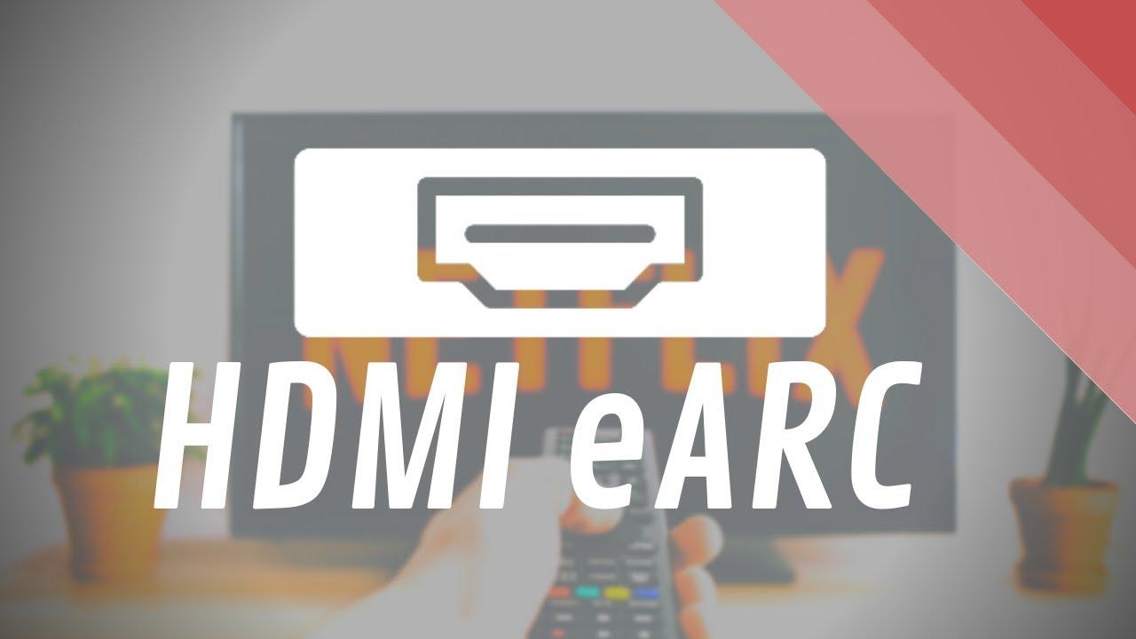 What is Enhanced Audio Return Channel (eARC)? HDMI Arc vs HDMI eARC