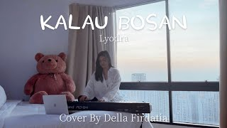 Download KALAU BOSAN - LYODRA | DELLA FIRDATIA COVER