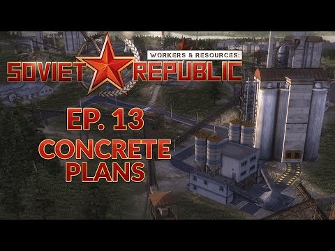 workers-&-resources-soviet-republic- -ep.-13---concrete-plans-(city-builder-lets-play)