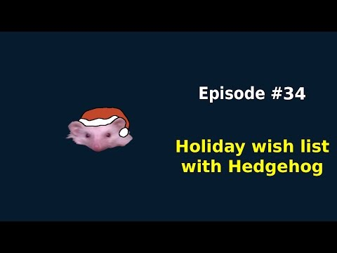 Gaming Buzz Podcast Ep. 34 - Holiday wish list with hedgehog