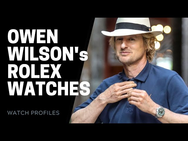Owen Wilson Rolex Watches On and Off Screen | SwissWatchExpo [Watch Collection]