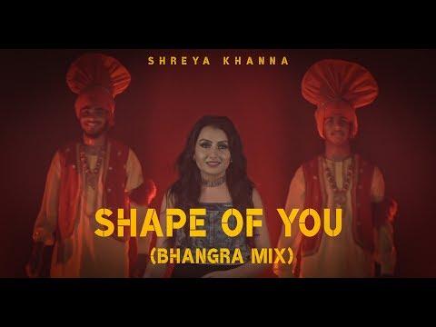 ed-sheeran---shape-of-you-|-bhangra-mix-(cover)-|-shreya-khanna-|-arpan-bawa