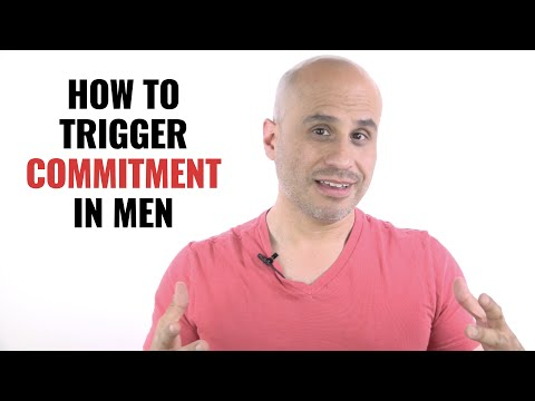 How to Trigger Commitment in Men