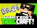 Minecraft: TROLL CRAFT | IT'S JUST A PRANK BRO!! [1]