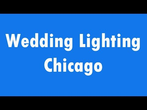 Thumbnail for Wedding Lighting Chicago