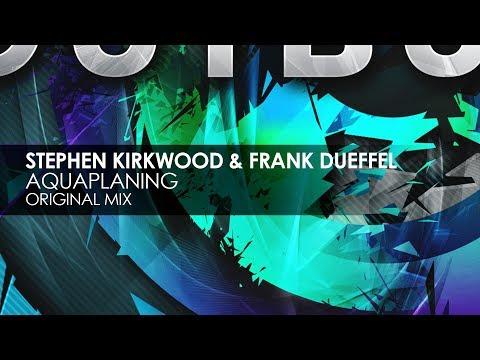 Stephen Kirkwood & Frank Dueffel - Aquaplaning (Original Mix)
