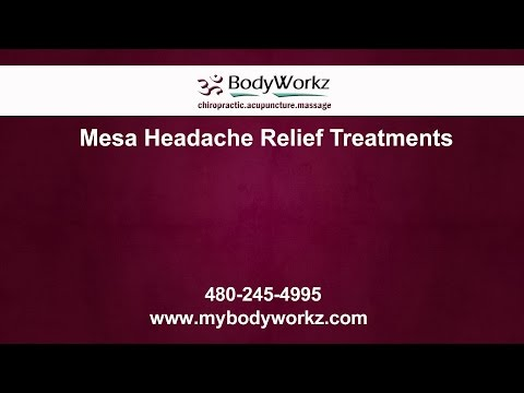 Mesa Headache Relief Treatments | BodyWorkz