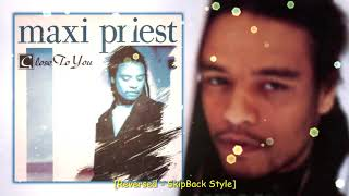 Download lagu Close To You - Maxi Priest [Reversed -SkipBack Style]