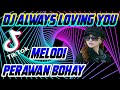 Dj Always Loving You Tik Tok Slow Terbaru  Full Bass  Mp3 - Mp4 Download