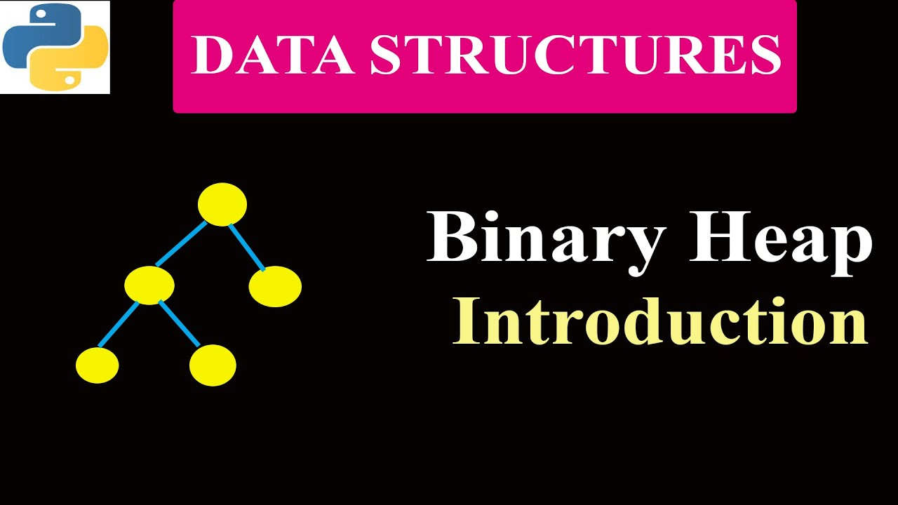 Introduction to Binary Heap Data Structure | Heap Tree