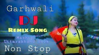 Garhwali dj song non stop __₹_₹__________-___________________ 2019 new remix *********&************************** mashup --...