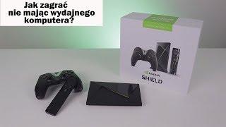 Nvidia Shield TV / Czyli jak zagrać  nie mając wydajnego komputera.