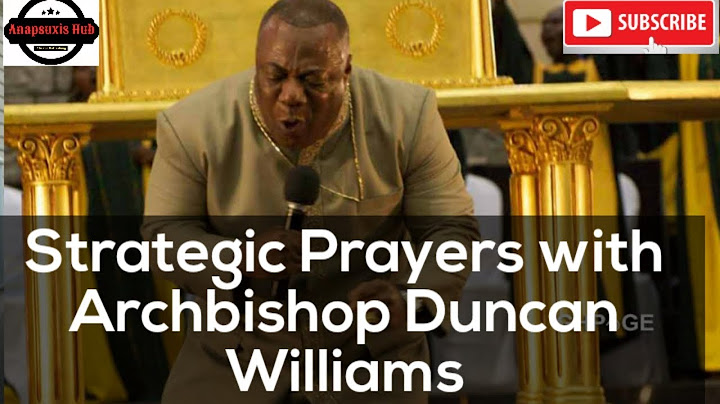 strategic prayers with archbishop duncan williams