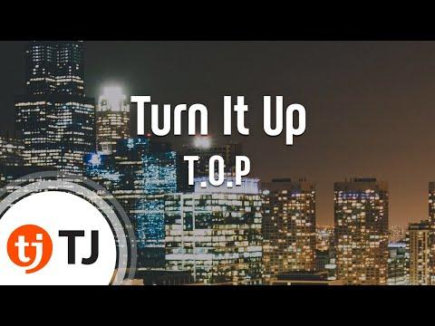[TJ노래방] Turn It Up - T.O.P(빅뱅) (Turn It Up - T.O.P) / TJ Karaoke